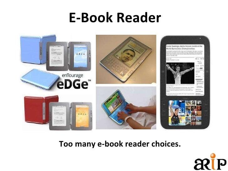 E-Book Reader Too many e-book reader choices.