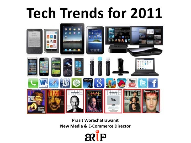 Tech Trends for 2011        Prasit Worachatrawanit    New Media & E-Commerce Director