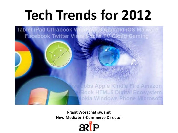 Tech Trends for 2012        Prasit Worachatrawanit    New Media & E-Commerce Director