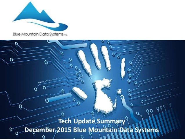Tech Update Summary December 2015 Blue Mountain Data Systems