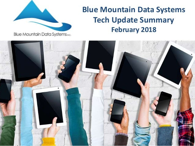 Blue Mountain Data Systems Tech Update Summary February 2018