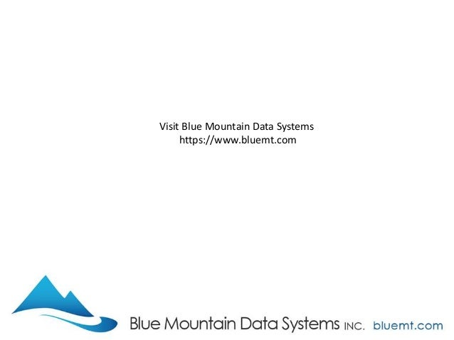 Tech Update Summary from Blue Mountain Data Systems June 2017 Slide 3