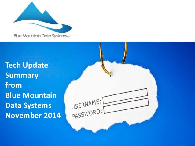 Tech Update  Summary  from  Blue Mountain  Data Systems  November 2014