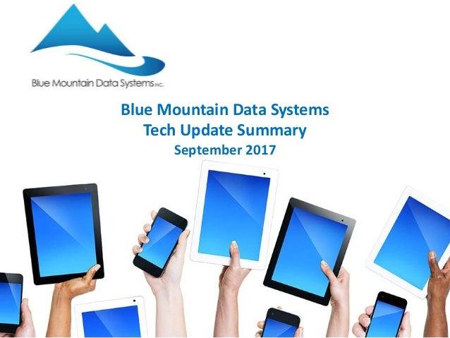 Blue Mountain Data Systems Tech Update Summary September 2017
