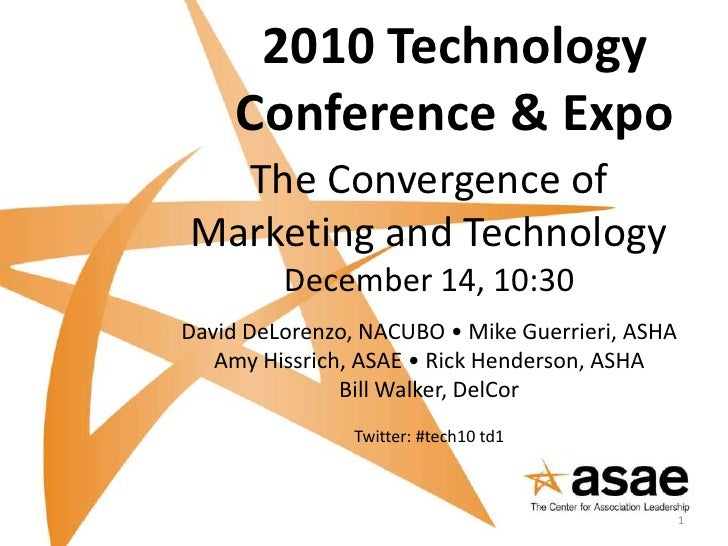 2010 Technology Conference & Expo<br />The Convergence of Marketing and Technology<br />December 14, 10:30<br />David DeLo...