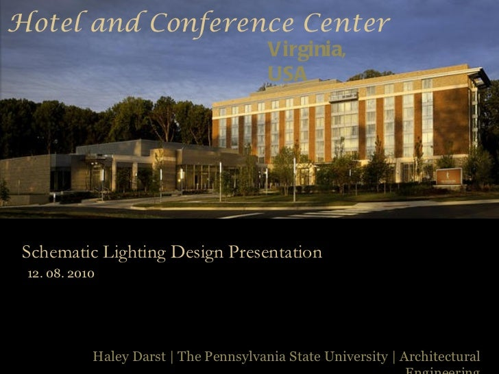 Hotel and Conference Center Virginia, USA Haley Darst | The Pennsylvania State University | Architectural Engineering Sche...