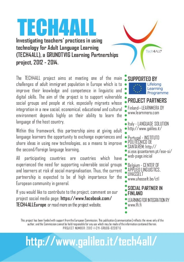 TECH4ALL  Investigating teachers' practices in using technology for Adult Language Learning (TECH4ALL), a GRUNDTVIG Learni...