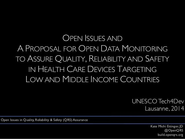 OPEN ISSUES AND A PROPOSAL FOR OPEN DATA MONITORING TO ASSURE QUALITY, RELIABILITY AND SAFETY IN HEALTH CARE DEVICES TARGE...