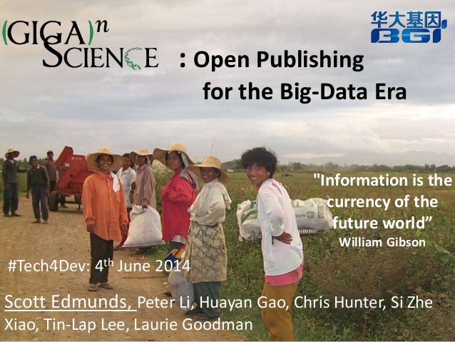 """: Open Publishing for the Big-Data Era """"Information is the currency of the future world"""" William Gibson Scott Edmunds, Pet..."""