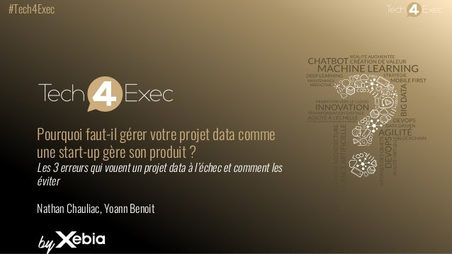 #Tech4Exec Pourquoi faut-il gérer votre projet data comme une start-up gère son produit ? Les 3 erreurs qui vouent un proj...