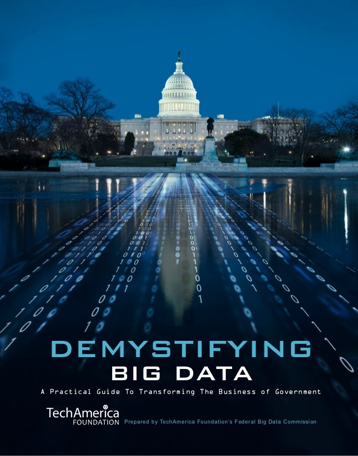 Cover Page DEMYSTIFYING              BIG DATAA Practical Guide To Transforming The Business of Government                 ...