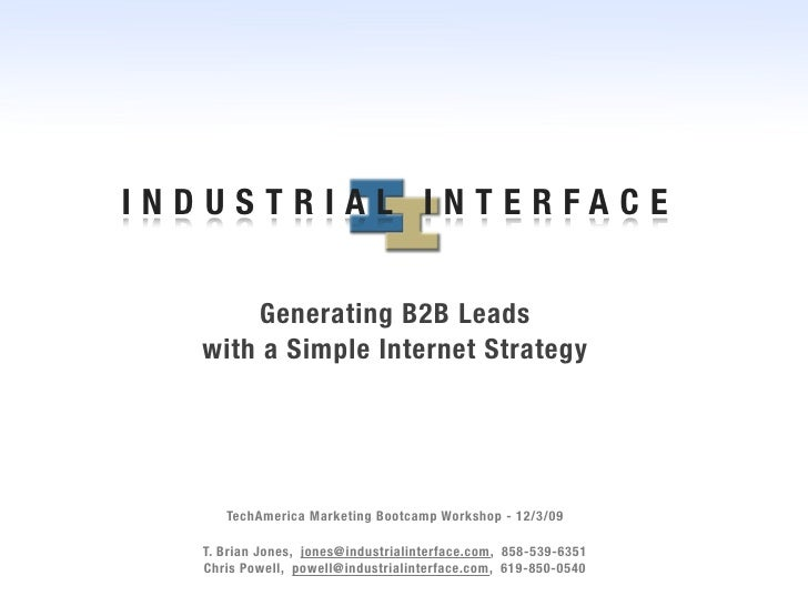 INDUSTRIAL INTERFACE         Generating B2B Leads   with a Simple Internet Strategy          TechAmerica Marketing Bootcam...