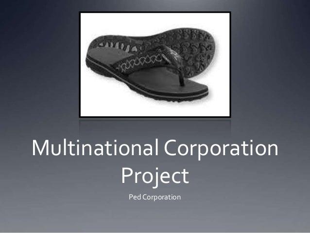 Multinational Corporation         Project         Ped Corporation