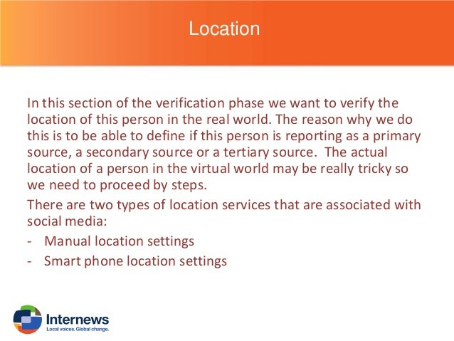 Manual Location settings  Some social media have the location already set up in their settings, if the user has allowed it...