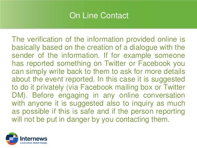 Offline Contact The idea of contacting personally someone is related to the possibility to have someone on the ground that...