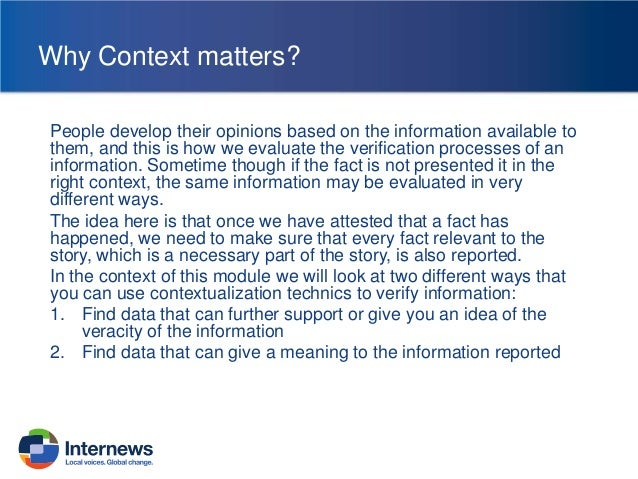 Factual context  Time and Location  On line Verification the context  Global Context