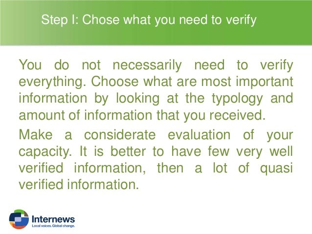 Step II: Choose your verification criteria Create your criteria for verification in advance and by looking precisely at wh...