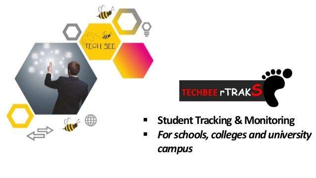  Student Tracking &Monitoring  Forschools, colleges anduniversity campus