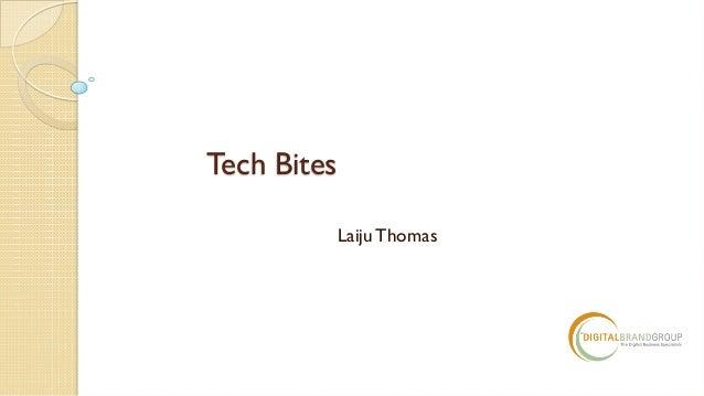 Tech Bites Laiju Thomas