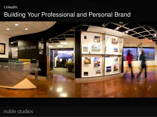Building Your Professional and Personal Brand LinkedIn: