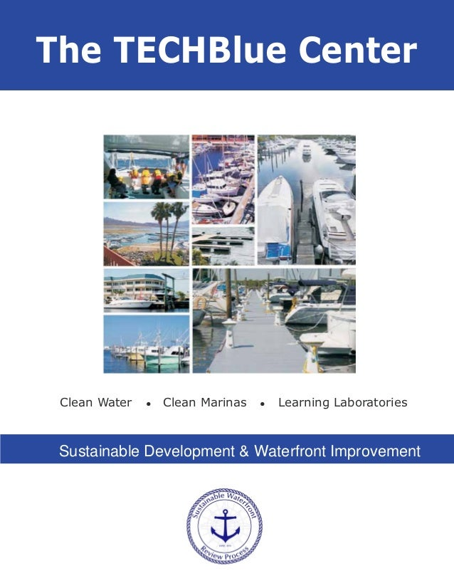 The TECHBlue Center Clean Water   ?   Clean Marinas   ?   Learning Laboratories Sustainable Development & Waterfront Impro...