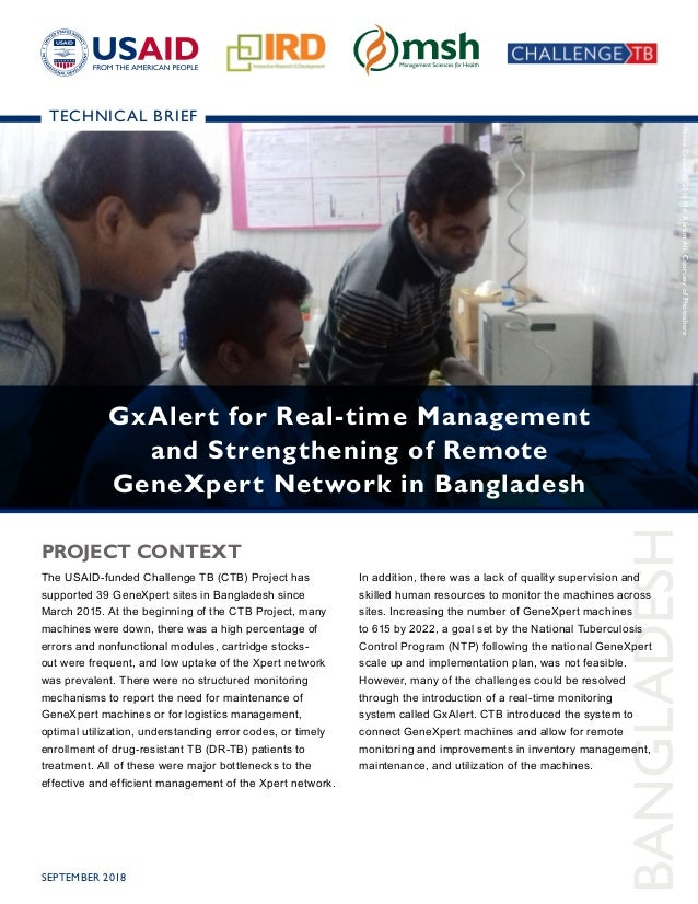 BANGLADESH TECHNICAL BRIEF The USAID-funded Challenge TB (CTB) Project has supported 39 GeneXpert sites in Bangladesh sinc...