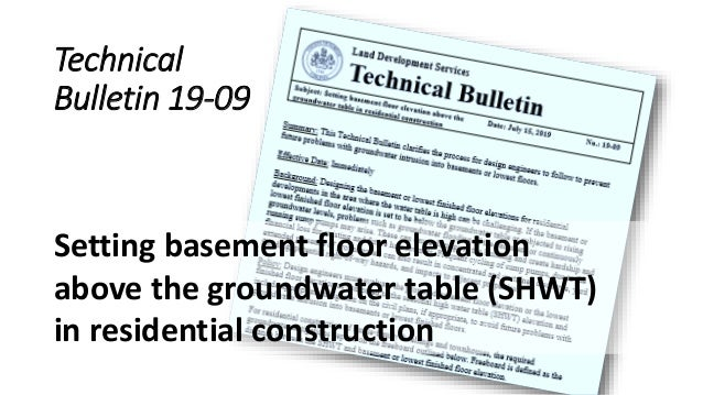 Technical Bulletin 19-09 Setting basement floor elevation above the groundwater table (SHWT) in residential construction