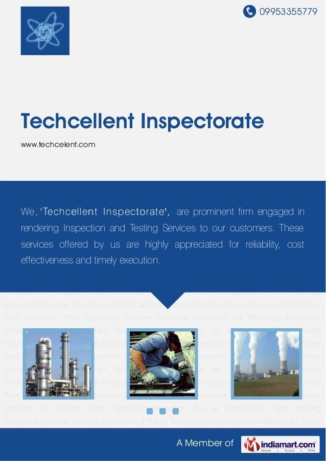 09953355779A Member ofTechcellent Inspectoratewww.techcelent.comInspection Services for Chemical Plants Testing Services I...