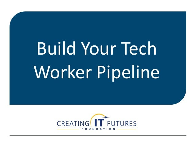 Build Your Tech Worker Pipeline