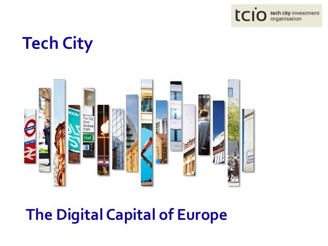 The Digital Capital of Europe Tech City