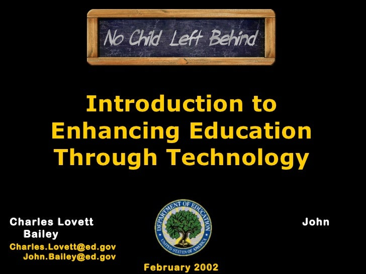 Introduction to Enhancing Education Through Technology Charles Lovett John Bailey [email_address] [email_address] February...
