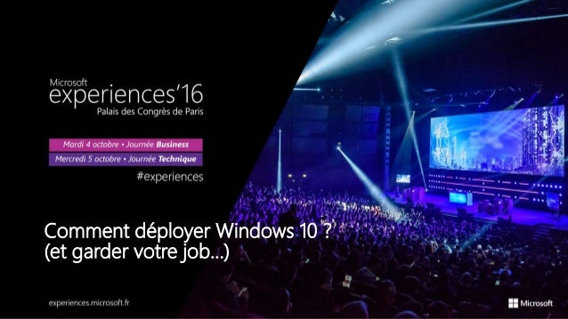 Comment déployer Windows 10 ? (et garder votre job...)