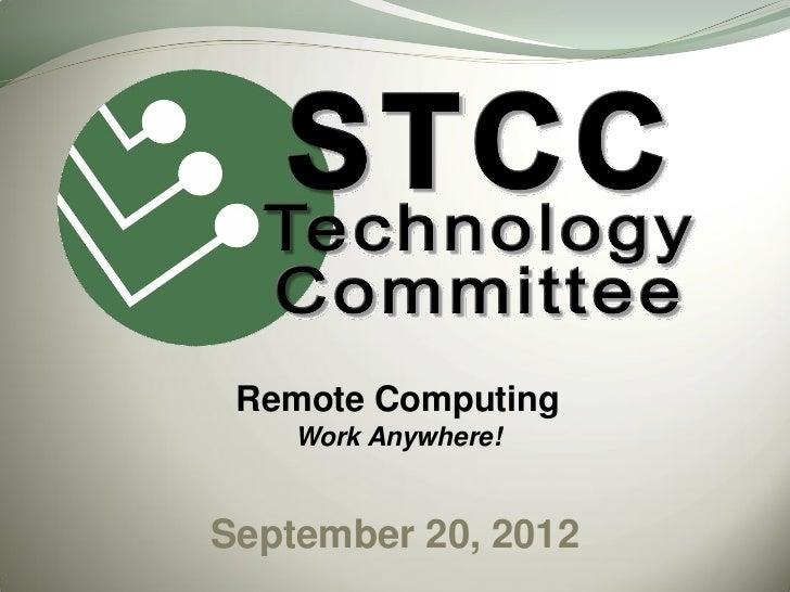 Remote Computing    Work Anywhere!September 20, 2012