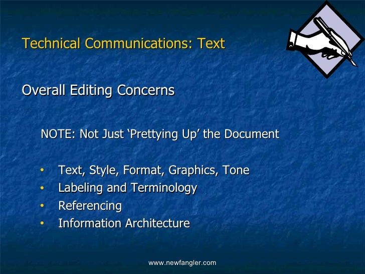 Technical Communications: Text <ul><li>Overall Editing Concerns </li></ul><ul><li>NOTE: Not Just 'Prettying Up' the Docume...