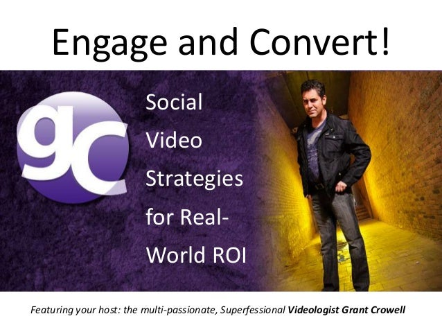 Engage and Convert!                         Social                         Video                         Strategies       ...