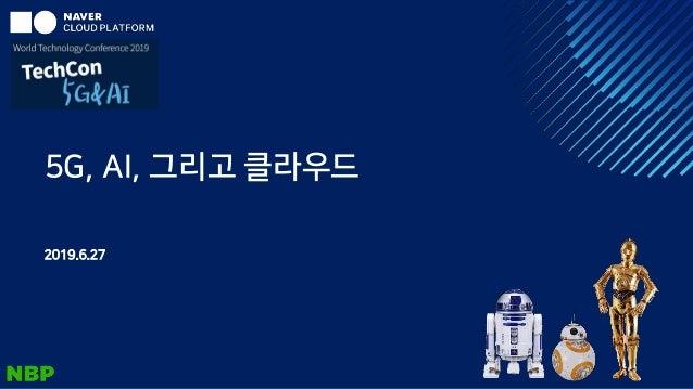 5G AI and Cloud - World Technology Conference 2019(Kieun
