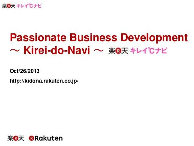 Passionate Business Development ~ Kirei-do-Navi ~ Oct/26/2013 http://kidona.rakuten.co.jp/