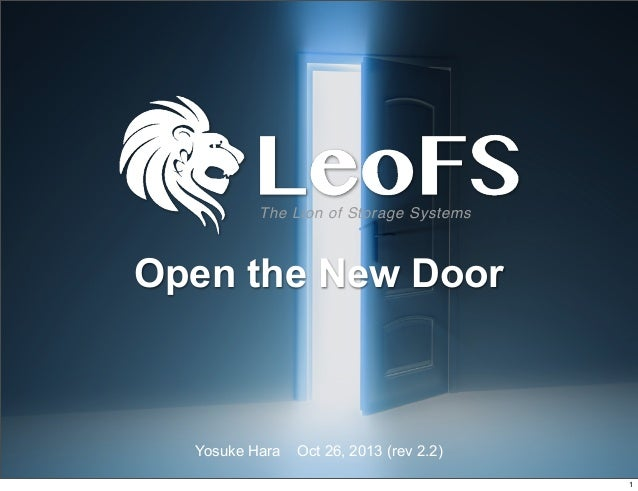 The Lion of Storage Systems  Open the New Door  Yosuke Hara  Oct 26, 2013 (rev 2.2) 1