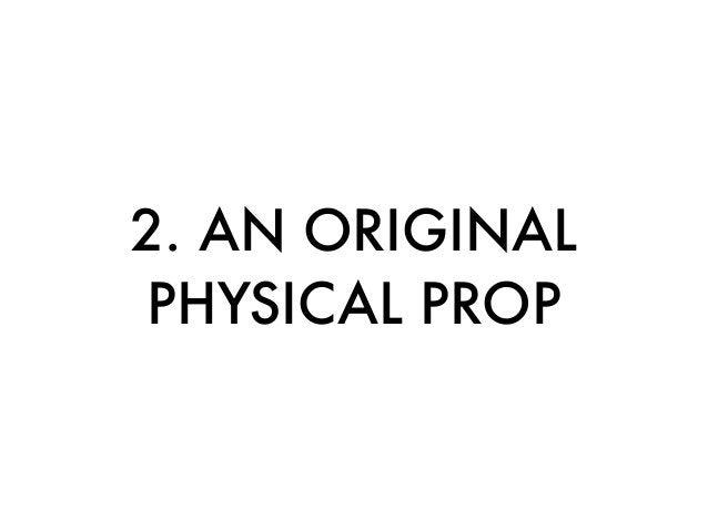 2. AN ORIGINAL PHYSICAL PROP