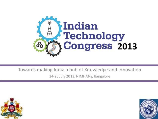 Towards making India a hub of Knowledge and Innovation24-25 July 2013, NIMHANS, Bangalore2013