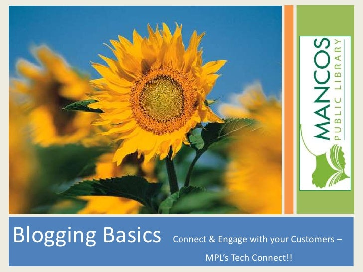 Blogging Basics  Connect & Engage with your Customers – <br />                                                            ...