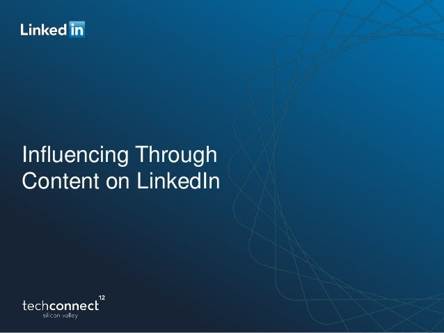 Influencing ThroughContent on LinkedIn