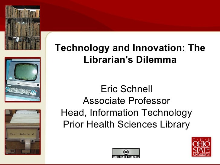 Eric Schnell Associate Professor Head, Information Technology Prior Health Sciences Library Technology and Innovation: The...