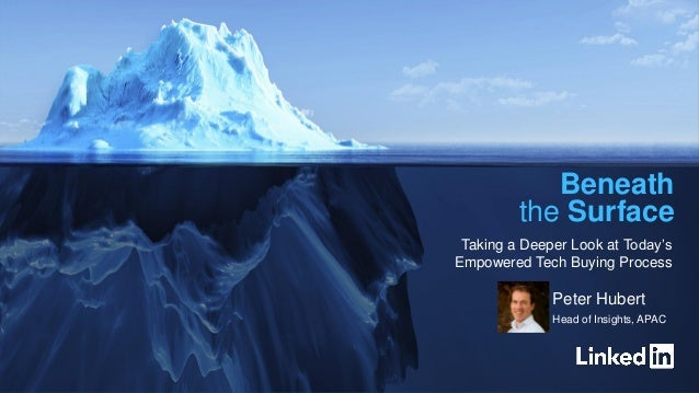 1 Taking a Deeper Look at Today's Empowered Tech Buying Process Beneath the Surface Peter Hubert Head of Insights, APAC
