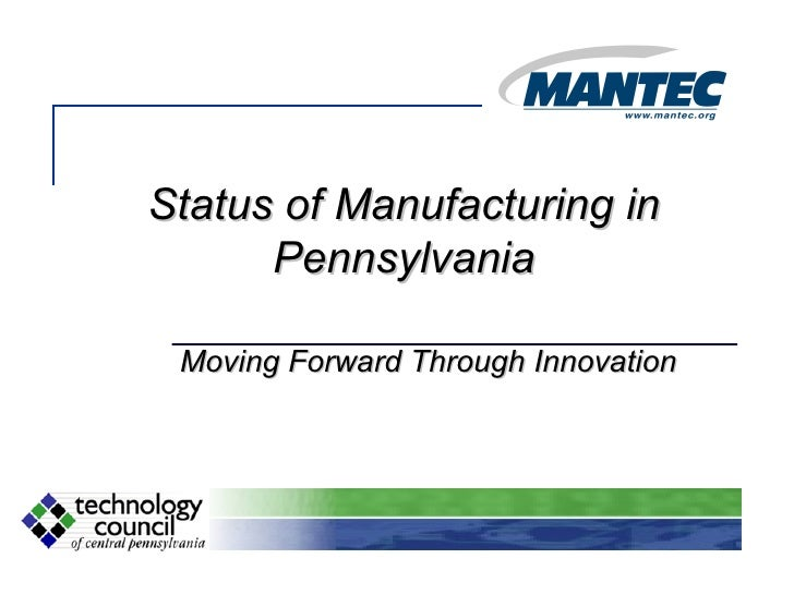 Status of Manufacturing in Pennsylvania Moving Forward Through Innovation