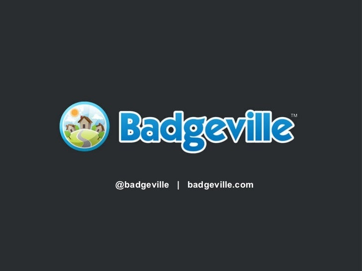 @badgeville  |  badgeville.com