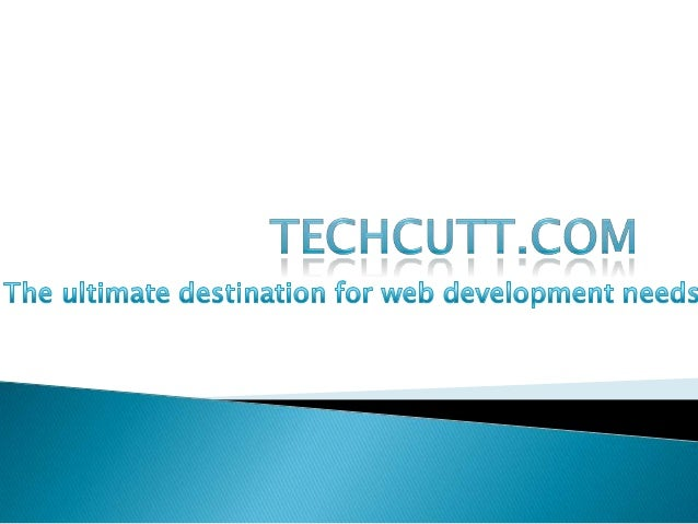   Techcutt.com is the offspring of Techcutt Solutions. We are one of the renowned web development company served around t...