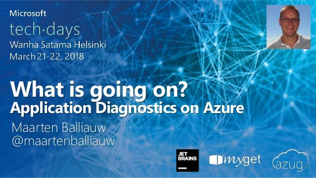 What is going on? Application Diagnostics on Azure Maarten Balliauw @maartenballiauw