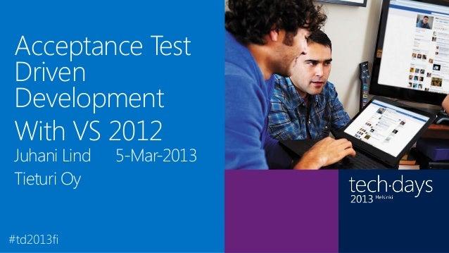 Acceptance TestDrivenDevelopment                RégisWith VS 2012               Laurent                           Director...