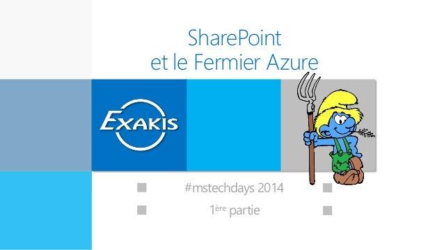 SharePoint et le Fermier Azure Expert en innovation #mstechdays 2014 1ère partie